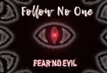 Photo of Follow No One's Single Titled 'Fear No Evil'